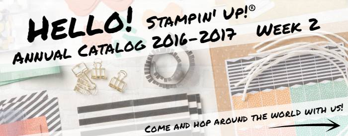 Stampin´ Up! – Hello! Annual Catalogue 2016 – 2017 Blog Hop Week 2