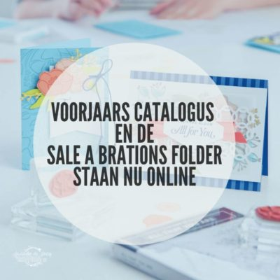 Stampin' Up! – Voorjaar catalogus & Sale a Brations