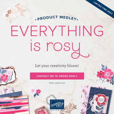 Stampin' Up! – Everything is Rosy & Workshop